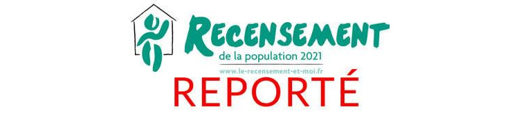 RECENSEMENT DE LA POPULATION 2021 – ANNULÉ ET REPORTÉ EN 2022